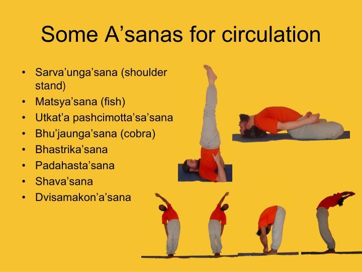 Some A'sanas for circulation