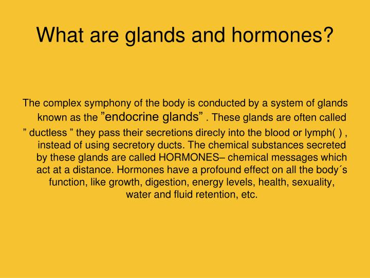 What are glands and hormones?