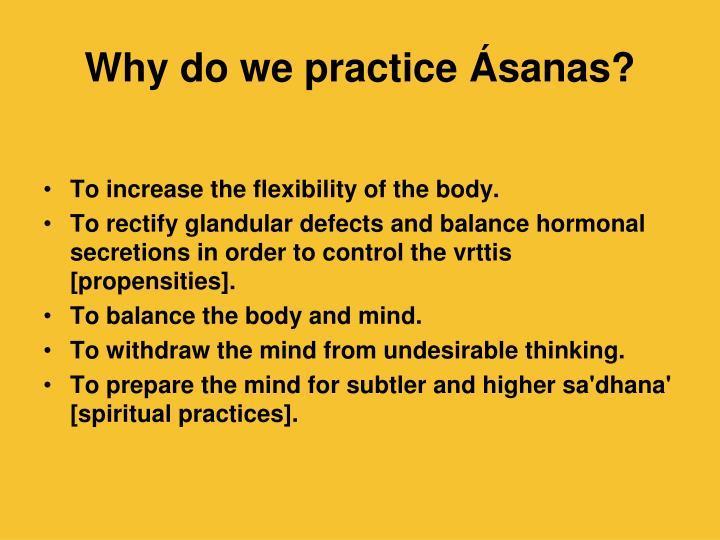 Why do we practice Ásanas?