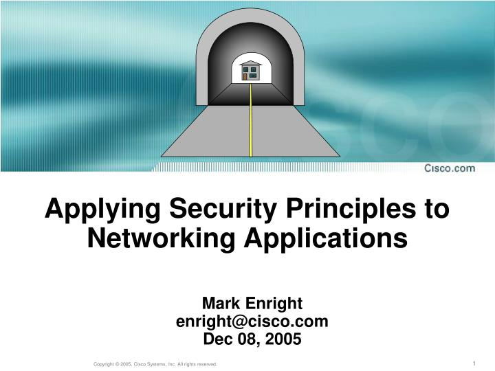 Applying security principles to networking applications