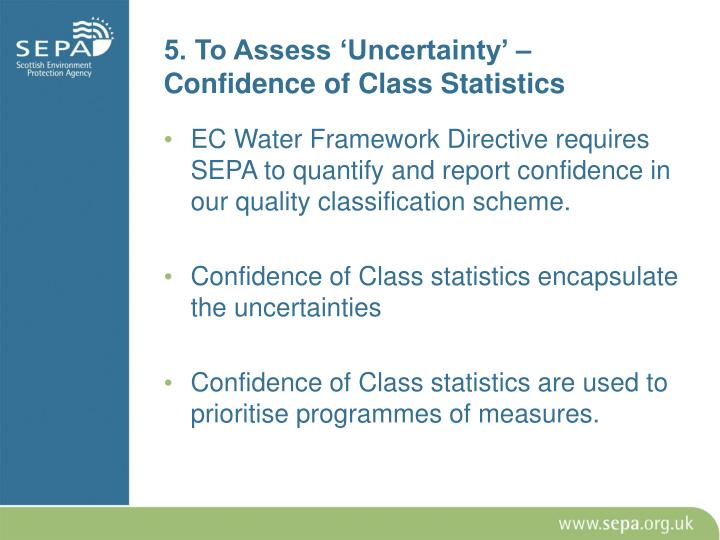 5. To Assess 'Uncertainty' – Confidence of Class Statistics