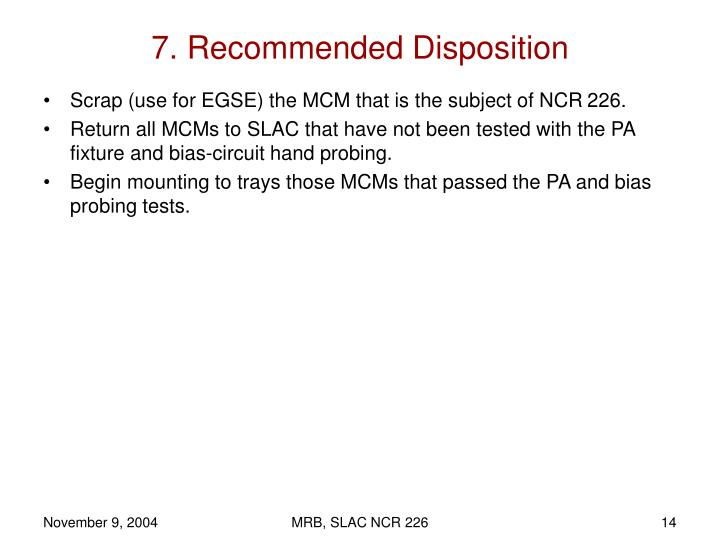 7. Recommended Disposition