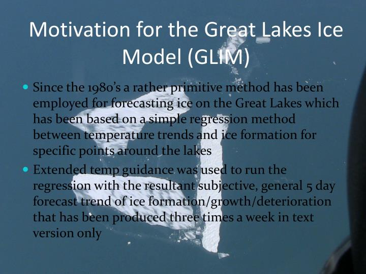 Motivation for the great lakes ice model glim