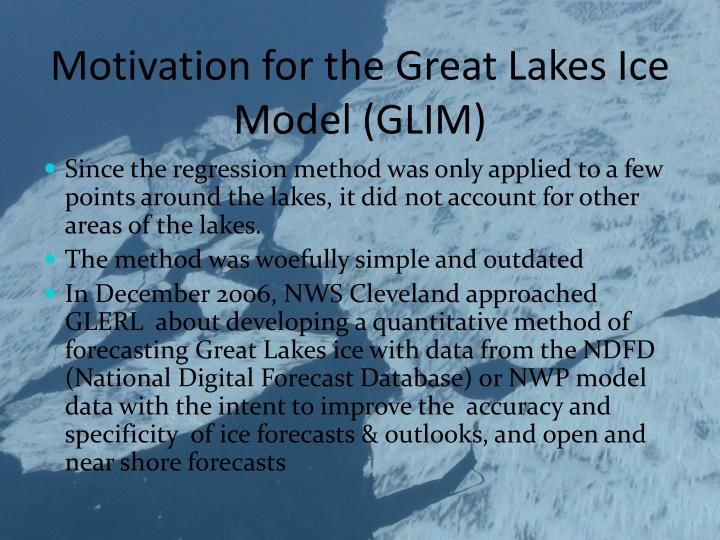 Motivation for the Great Lakes Ice Model (GLIM)