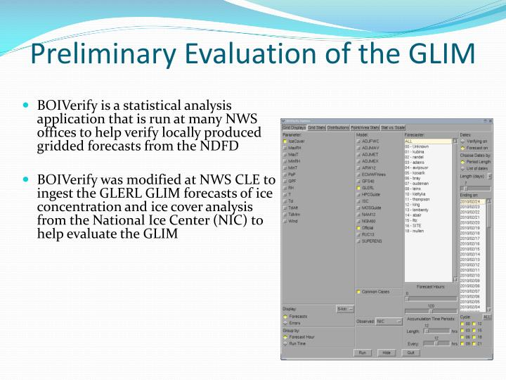 Preliminary Evaluation of the GLIM