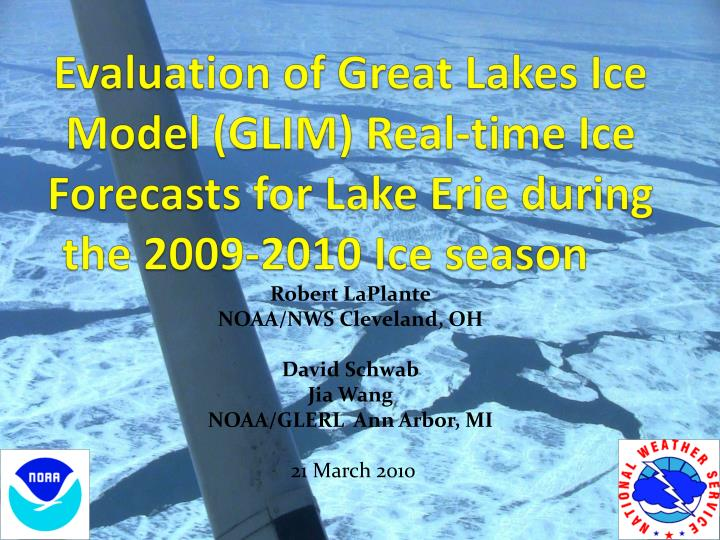 Evaluation of Great Lakes Ice Model (GLIM) Real-time Ice Forecasts for Lake Erie during the 2009-201...