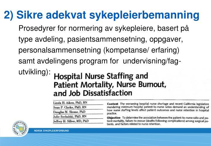 2) Sikre adekvat sykepleierbemanning