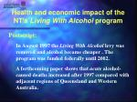 health and economic impact of the nt s living with alcohol program