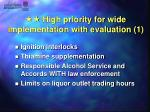 high priority for wide implementation with evaluation 1