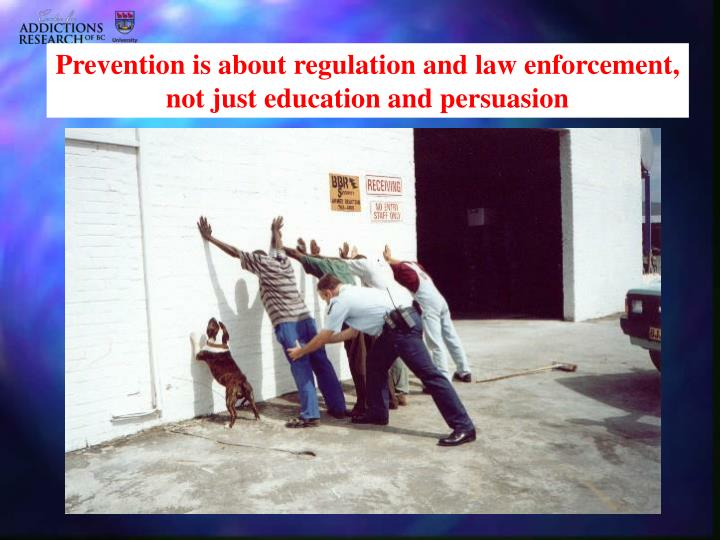 Prevention is about regulation and law enforcement,