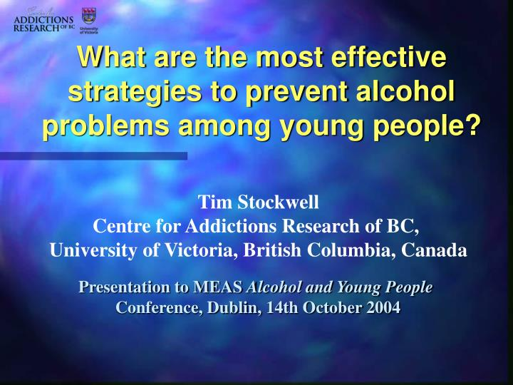 What are the most effective strategies to prevent alcohol problems among young people