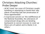 christians attacking churches probe deeper