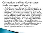 corruption and bad governance fuels insurgency experts