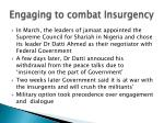 engaging to combat insurgency
