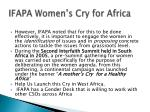 ifapa women s cry for africa