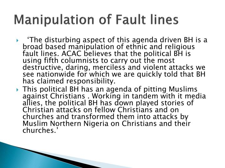 Manipulation of Fault lines