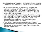 projecting correct islamic message