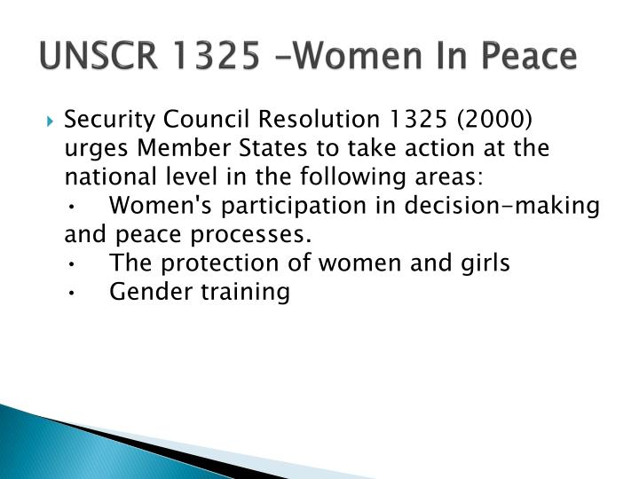 UNSCR 1325 –Women In Peace
