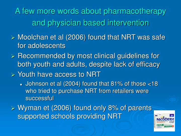 A few more words about pharmacotherapy and physician based intervention