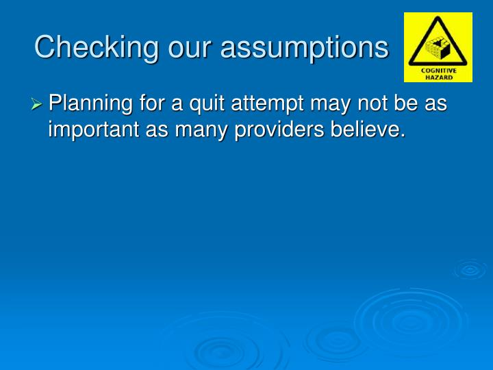 Checking our assumptions