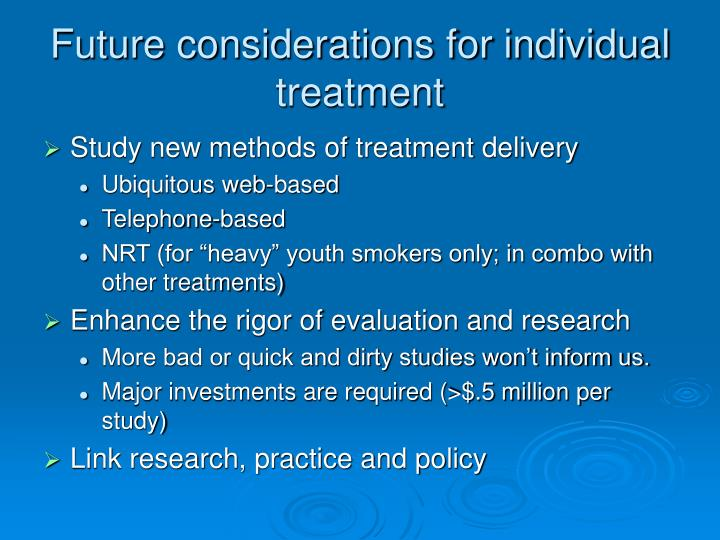 Future considerations for individual treatment