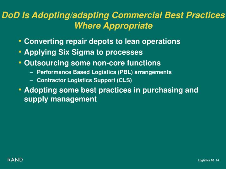 DoD Is Adopting/adapting Commercial Best Practices Where Appropriate