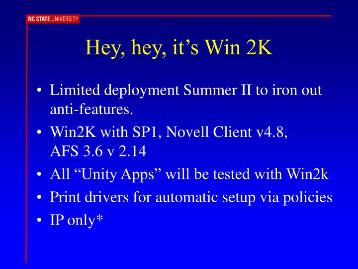 Hey, hey, it's Win 2K