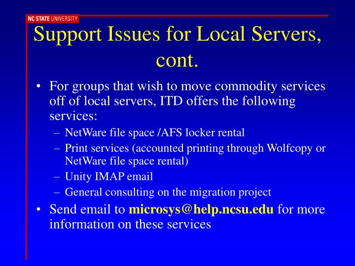 Support Issues for Local Servers, cont.