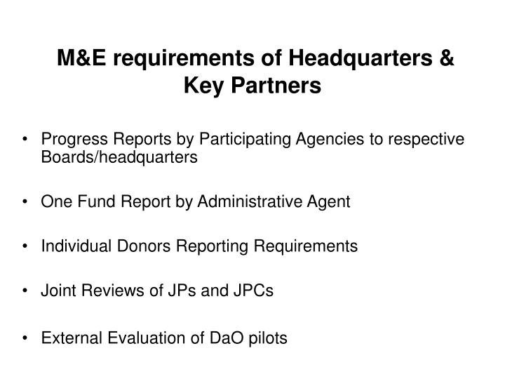 M e requirements of headquarters key partners