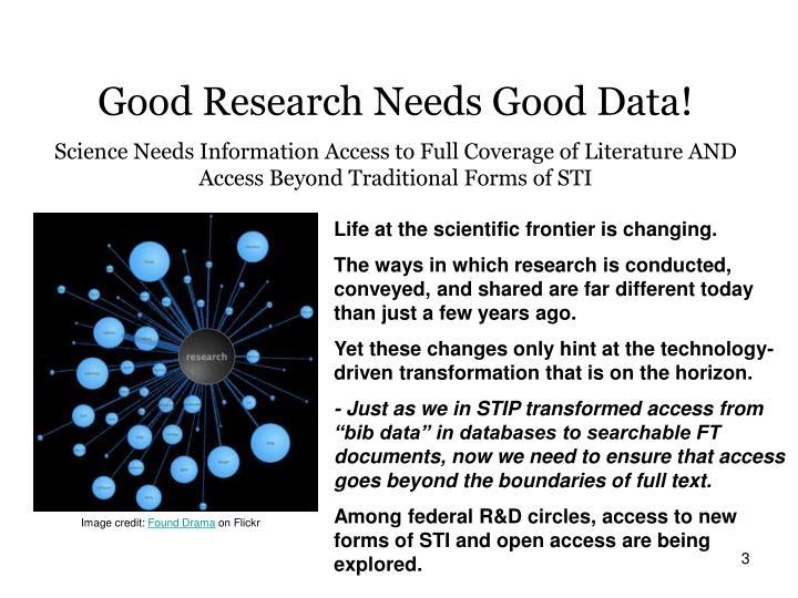 Good Research Needs Good Data!