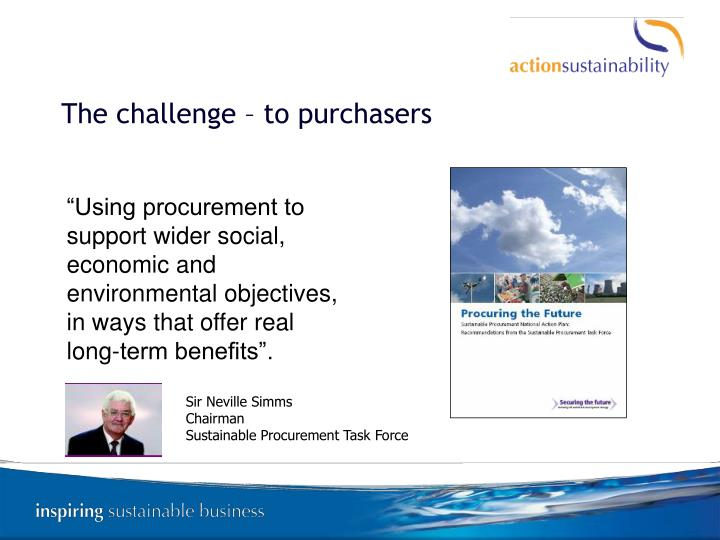 The challenge – to purchasers