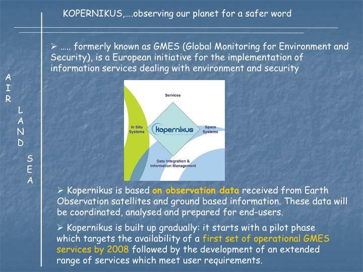 KOPERNIKUS,….observing our planet for a safer word