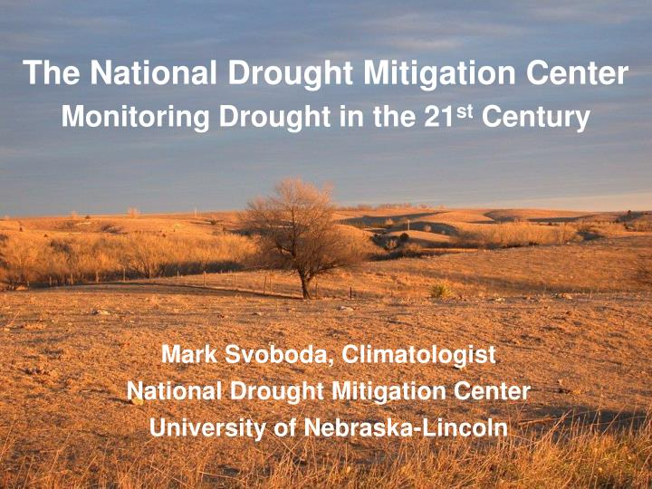 The National Drought Mitigation Center