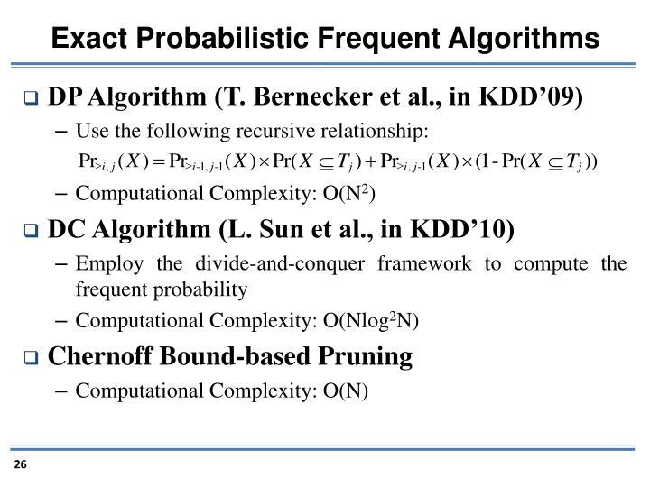 Exact Probabilistic Frequent Algorithms