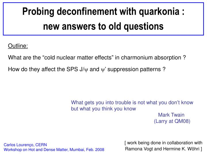 Probing deconfinement with quarkonia :