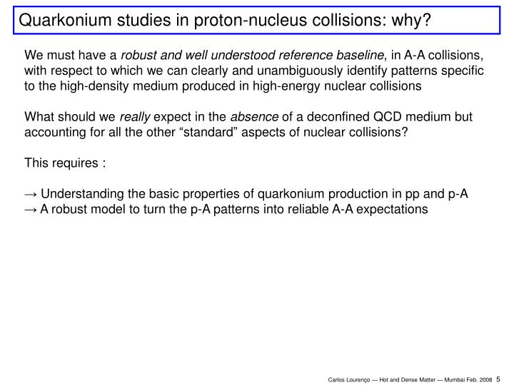Quarkonium studies in proton-nucleus collisions: why?