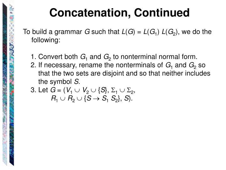 Concatenation, Continued