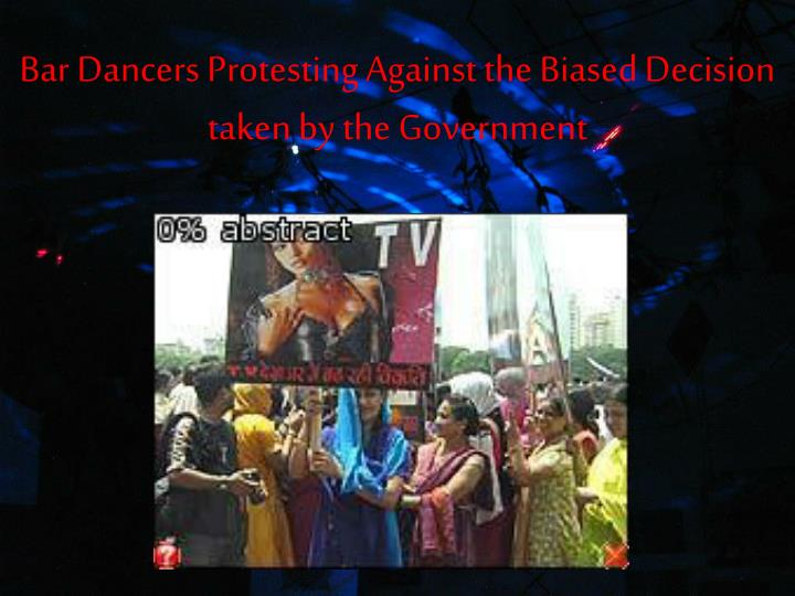 Bar Dancers Protesting Against the Biased Decision taken by the Government