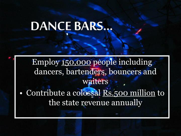 DANCE BARS…