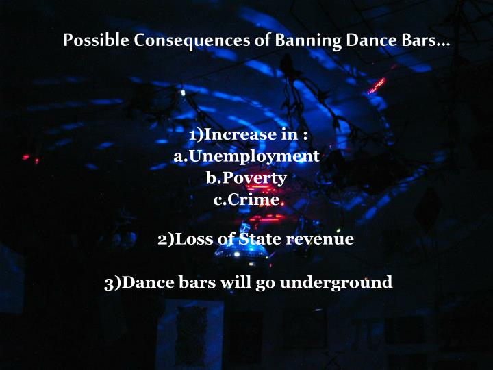 Possible Consequences of Banning Dance Bars…