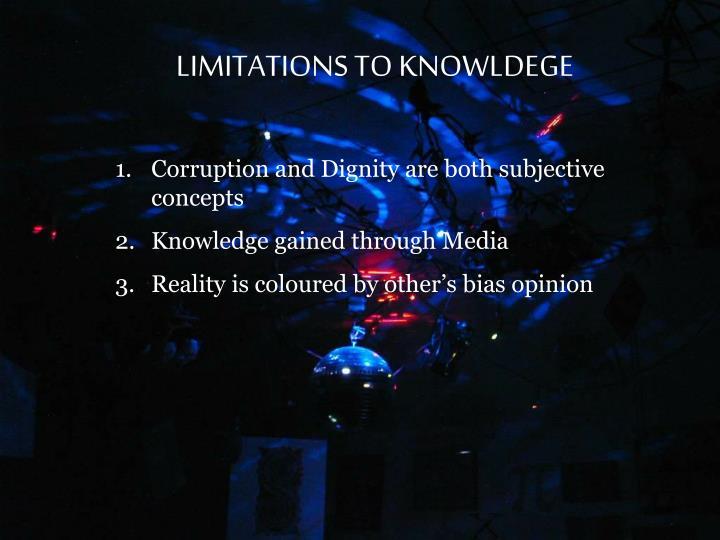 LIMITATIONS TO KNOWLDEGE
