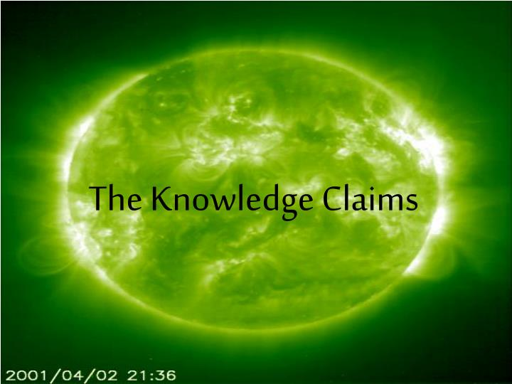 The Knowledge Claims