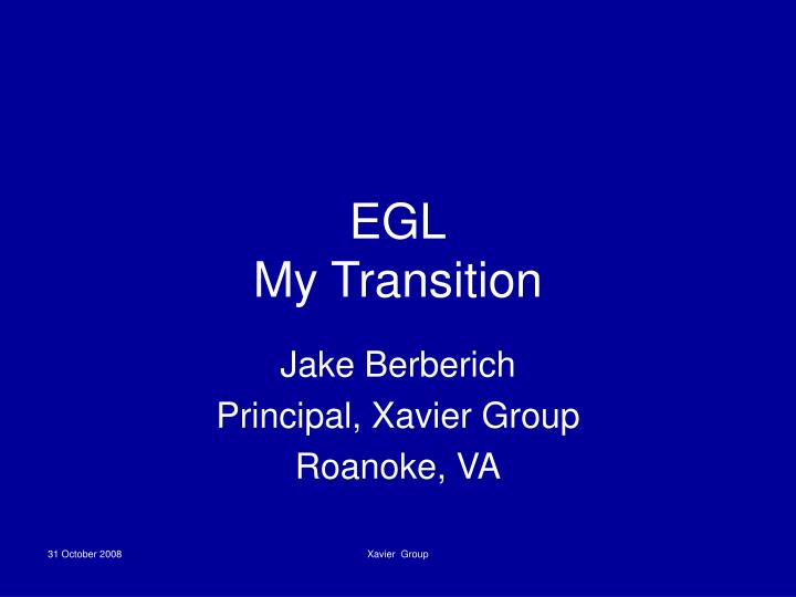 Egl my transition
