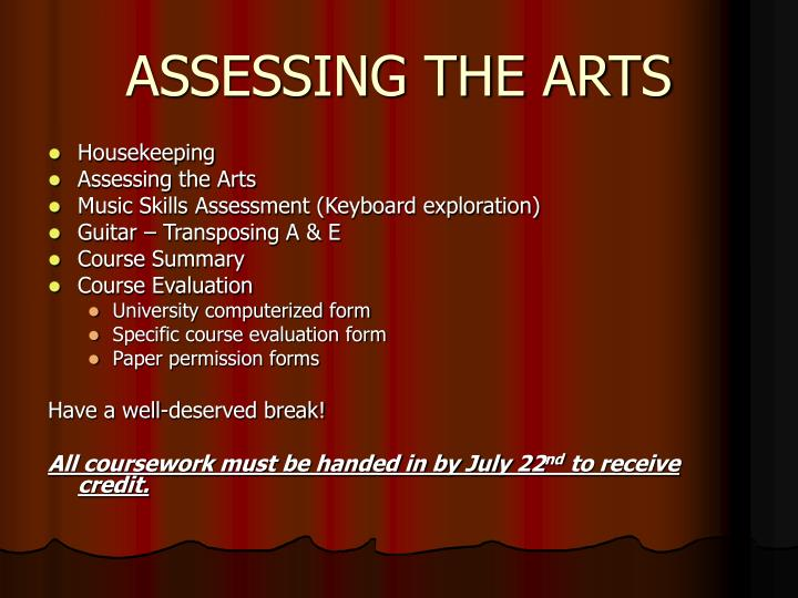 ASSESSING THE ARTS