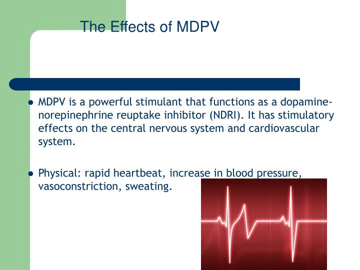 The Effects of MDPV
