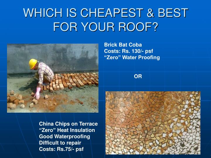 Which is cheapest best for your roof