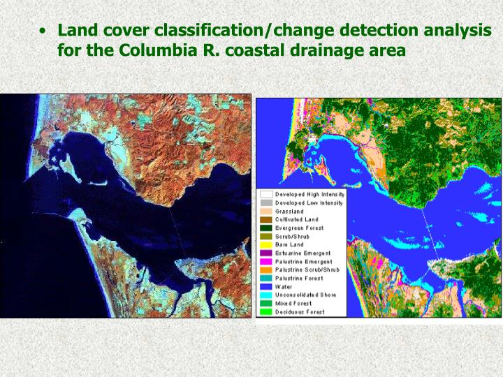 Land cover classification/change detection analysis for the Columbia R. coastal drainage area