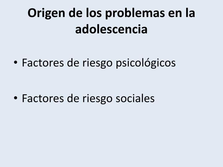 Origen de los problemas en la adolescencia