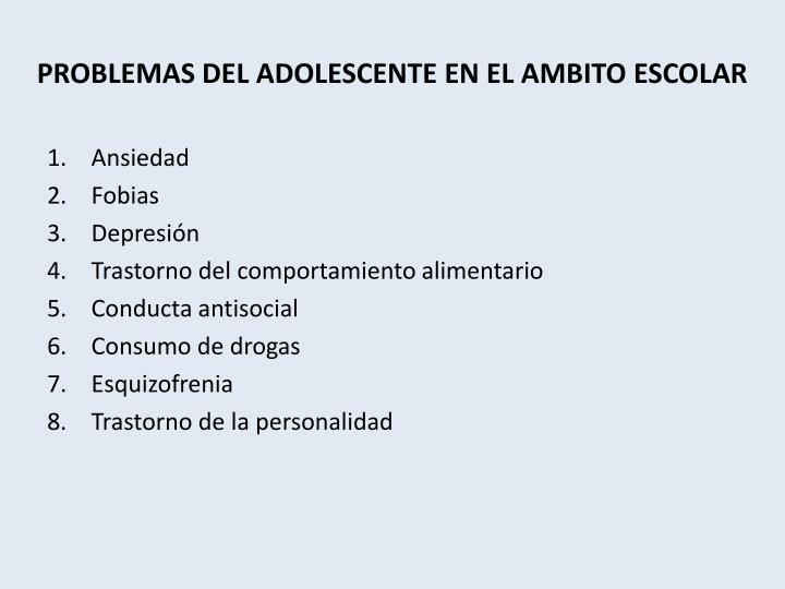PROBLEMAS DEL ADOLESCENTE EN EL AMBITO ESCOLAR