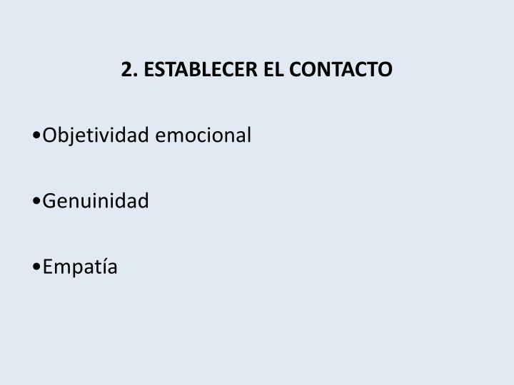 2. ESTABLECER EL CONTACTO